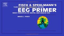 Download Fisch and Spehlmann s EEG Primer  Basic Principles of Digital and Analog EEG  3e