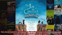 The Joy of Conflict Resolution Transforming Victims Villains and Heroes in the Workplace