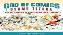 Read God of Comics  Osamu Tezuka and the Creation of Post World War II Manga  Great Comics Artists