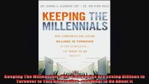 FULL PDF  Keeping The Millennials Why Companies Are Losing Billions in Turnover to This Generation