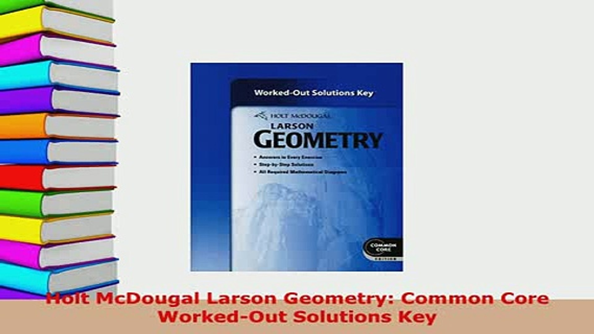 Download Holt McDougal Larson Geometry Common Core WorkedOut Solutions Key  Download Full Ebook