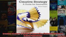 Creative Strategy A Guide for Innovation Columbia Business School Publishing
