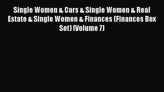 Read Single Women & Cars & Single Women & Real Estate & Single Women & Finances (Finances Box