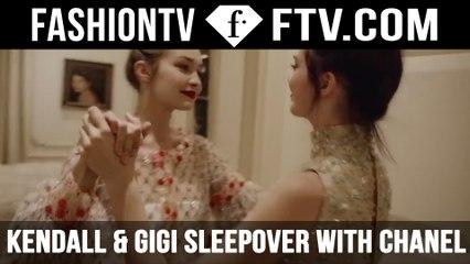 Kendall Jenner & Gigi Hadid Sleepover with CHANEL | FTV.com