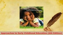PDF Download] Approaches to Early Childhood Education (6th Edition