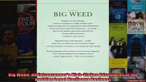 Big Weed An Entrepreneurs HighStakes Adventures in the Budding Legal Marijuana Business