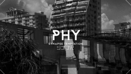 Phy - Synapse Temptation [Official Audio]