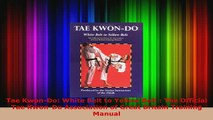 PDF  Tae KwonDo White Belt to Yellow Belt  The Official Tae KwonDo Association of Great Read Full Ebook