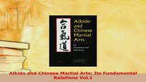 Download  Aikido and Chinese Martial Arts Its Fundamental Relations Vol1 Read Online