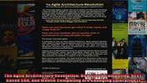 The Agile Architecture Revolution How Cloud Computing RESTBased SOA and Mobile Computing