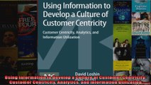 Using Information to Develop a Culture of Customer Centricity Customer Centricity