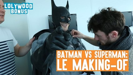 LOLYWOOD - Batman VS Superman (Le Making-Of)