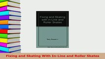 Download  Fixing and Skating With InLine and Roller Skates Download Online