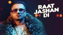 Raat Jashan Di Video Song | Zorawar | Yo Yo Honey Singh, Jasmine Sandlas, Baani J