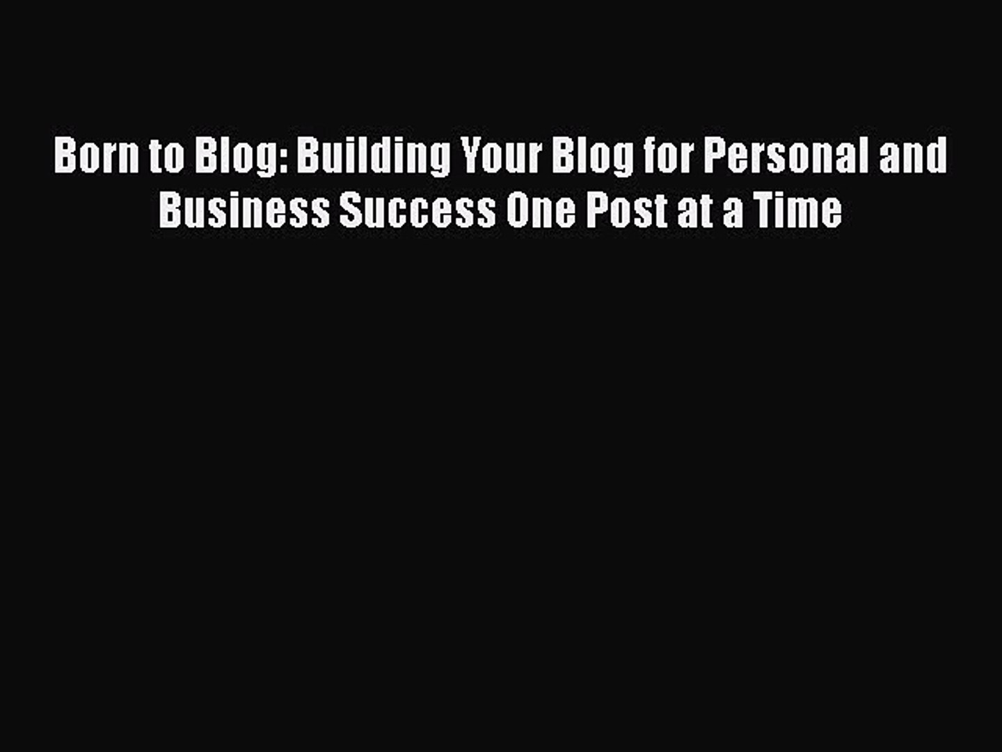 [PDF] Born to Blog: Building Your Blog for Personal and Business Success One Post at a Time