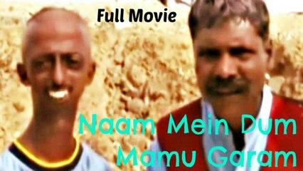 Naak Mein Dum Mamu Garam | Full Movie | Hindi