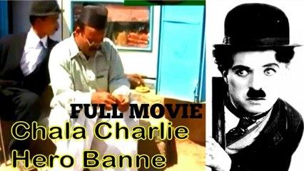 Chala Charli Hero Banne | Full Movie | Hindi