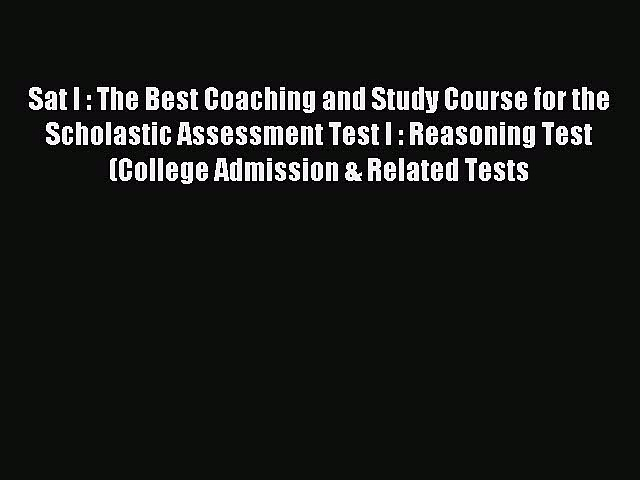 Read Sat I : The Best Coaching and Study Course for the Scholastic Assessment Test I : Reasoning