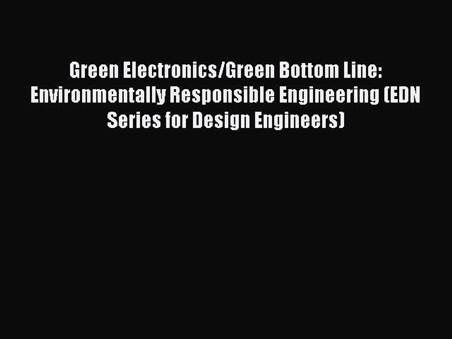Download Green Electronics/Green Bottom Line: Environmentally Responsible Engineering (EDN