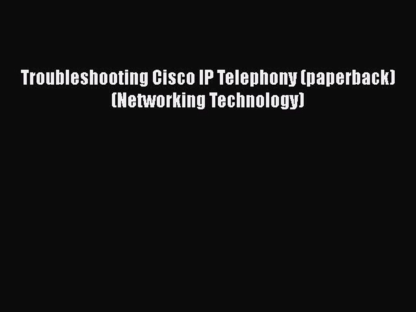 Read Troubleshooting Cisco IP Telephony (paperback) (Networking Technology)  PDF Free