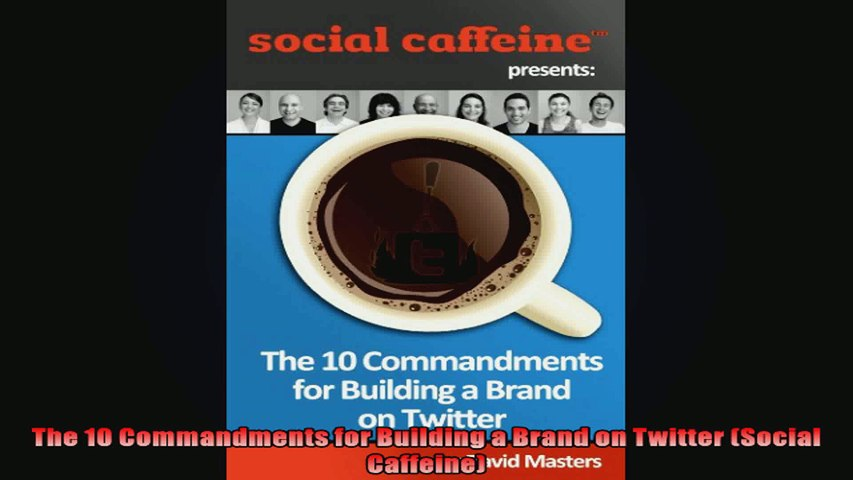 The 10 Commandments for Building a Brand on Twitter Social Caffeine