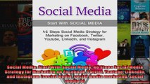 Social Media Start With Social Media 46 Steps Social Media Strategy for Marketing on