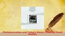 PDF  Photojournalism and Todays News Creating Visual Reality PDF Full Ebook