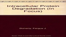 Download Intracellular Protein Degradation  In Focus Series