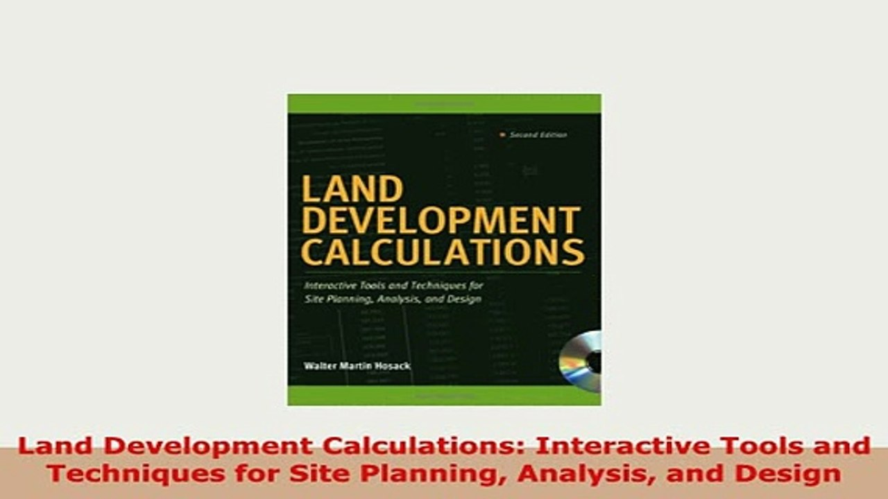 Download Land Development Calculations Interactive Tools and Techniques for  Site Planning Analysis Free Books