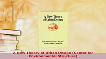 Download A New Theory of Urban Design (Center for Environmental