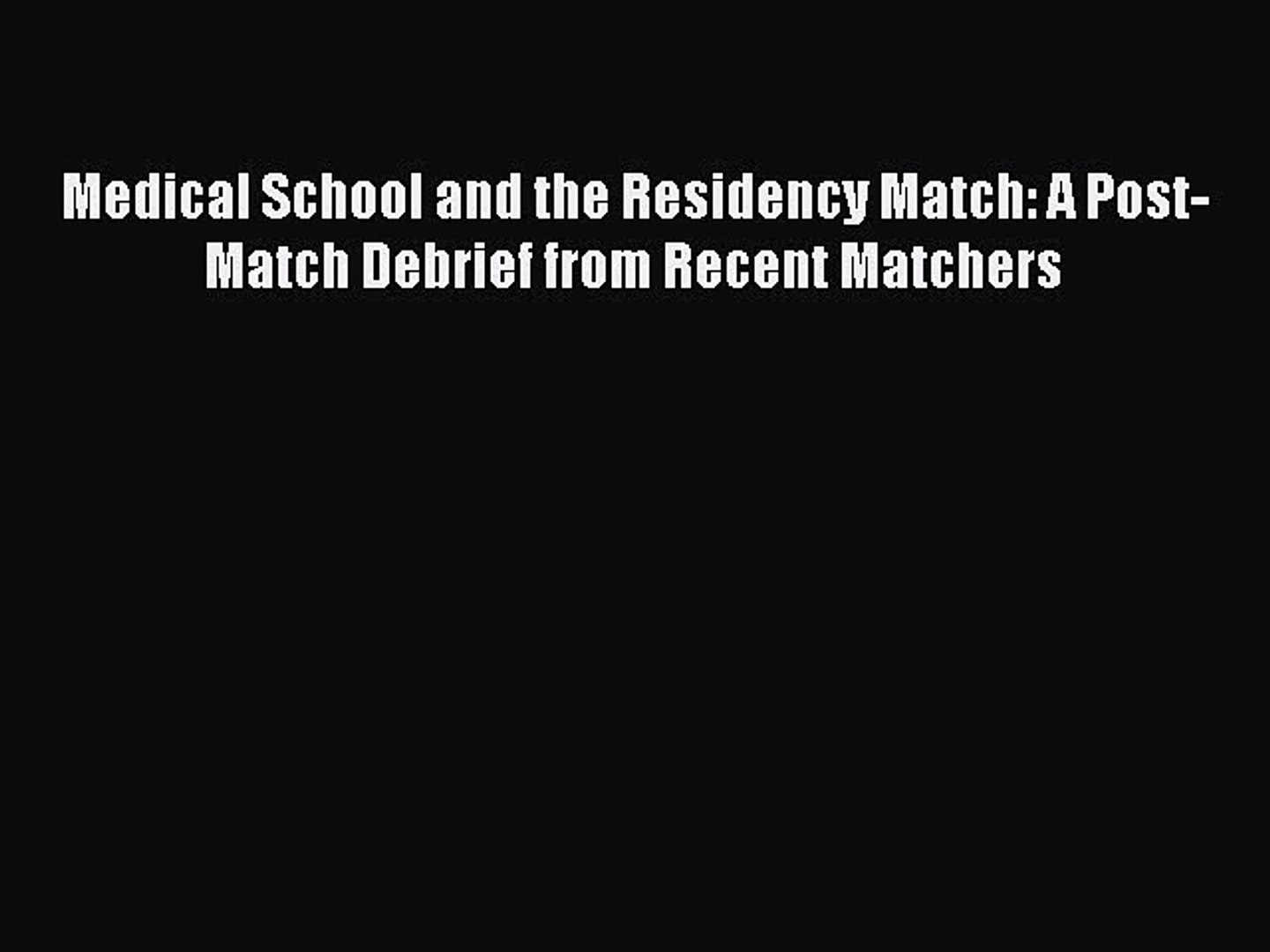 Download Medical School and the Residency Match: A Post-Match Debrief from Recent Matchers