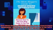 Make Money Blogging The Mom Bloggers Guide To Search Engine Optimization  Discover How