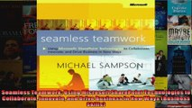 Seamless Teamwork Using Microsoft SharePoint Technologies to Collaborate Innovate and