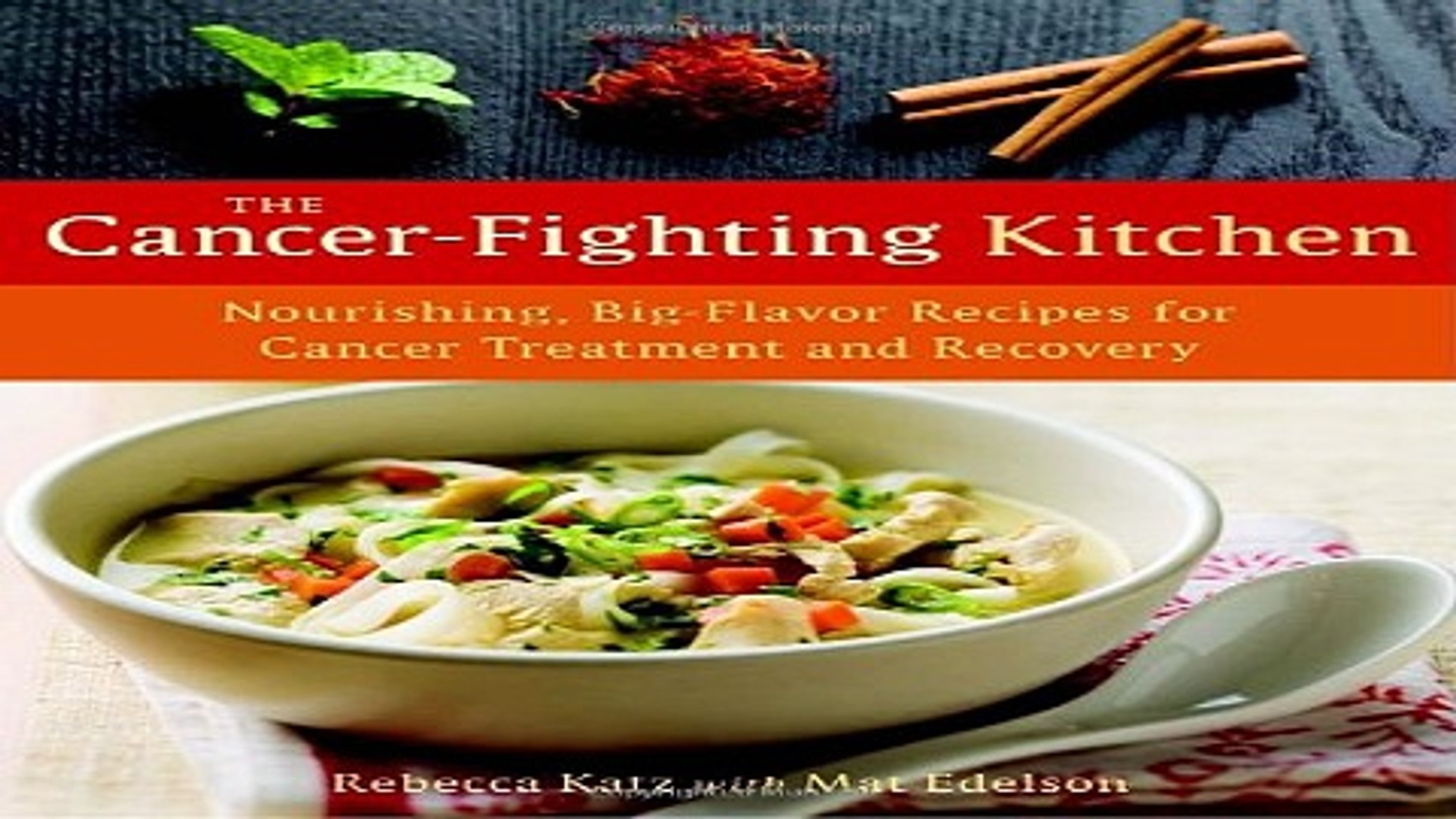 Read The Cancer Fighting Kitchen Nourishing Big Flavor Recipes for Cancer  Treatment and Recovery