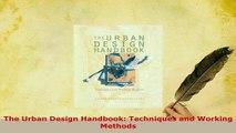 PDF Download] Urban Design Handbook: Techniques and Working