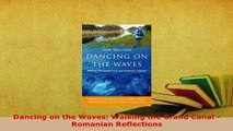 PDF  Dancing on the Waves Walking the Grand Canal  Romanian Reflections Read Online