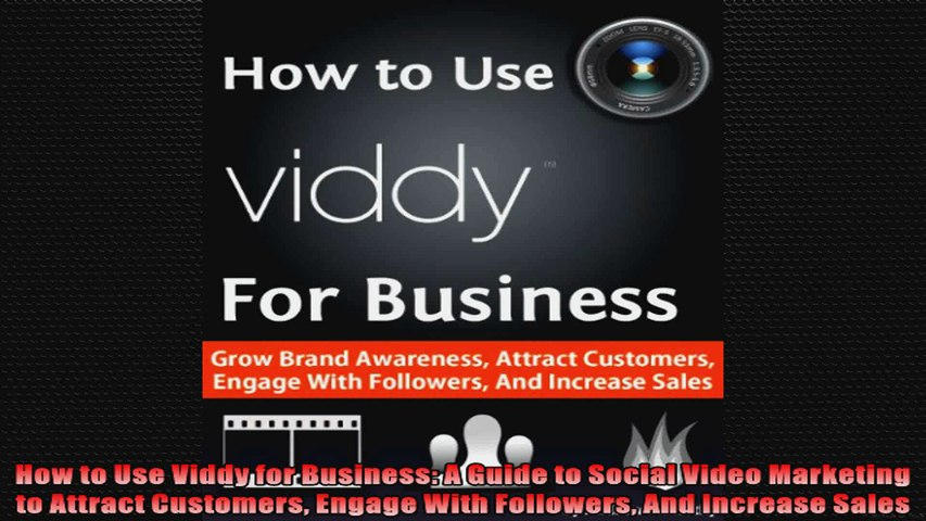 How to Use Viddy for Business A Guide to Social Video Marketing to Attract Customers
