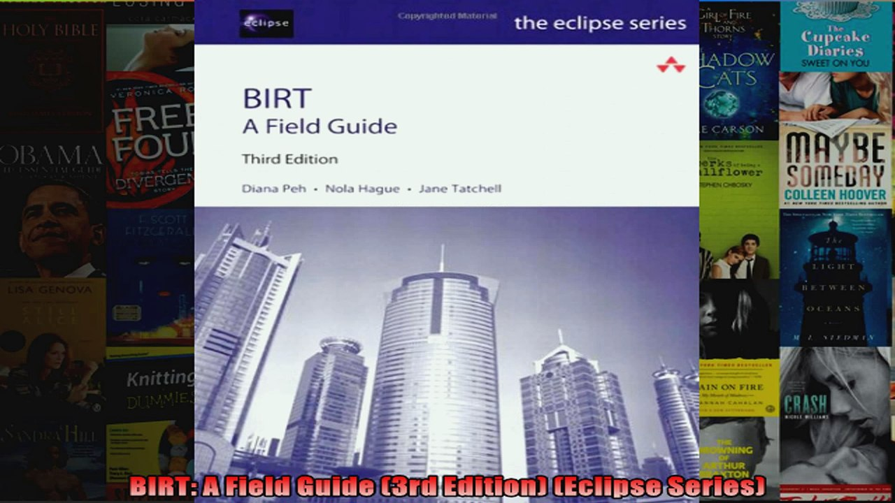 BIRT A Field Guide 3rd Edition Eclipse Series