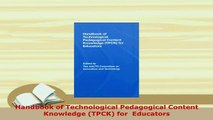 PDF  Handbook of Technological Pedagogical Content Knowledge TPCK for  Educators Ebook
