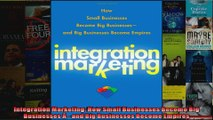 Integration Marketing How Small Businesses Become Big Businesses and Big Businesses