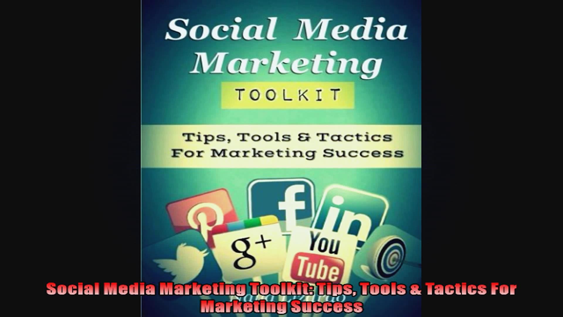 Social Media Marketing Toolkit Tips Tools  Tactics For Marketing Success