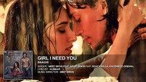 Girl I Need You | Full Audio Song - BAAGHI - Tiger & Shraddha - Arijit Singh, Meet Bros, Roach Killa, Khushboo