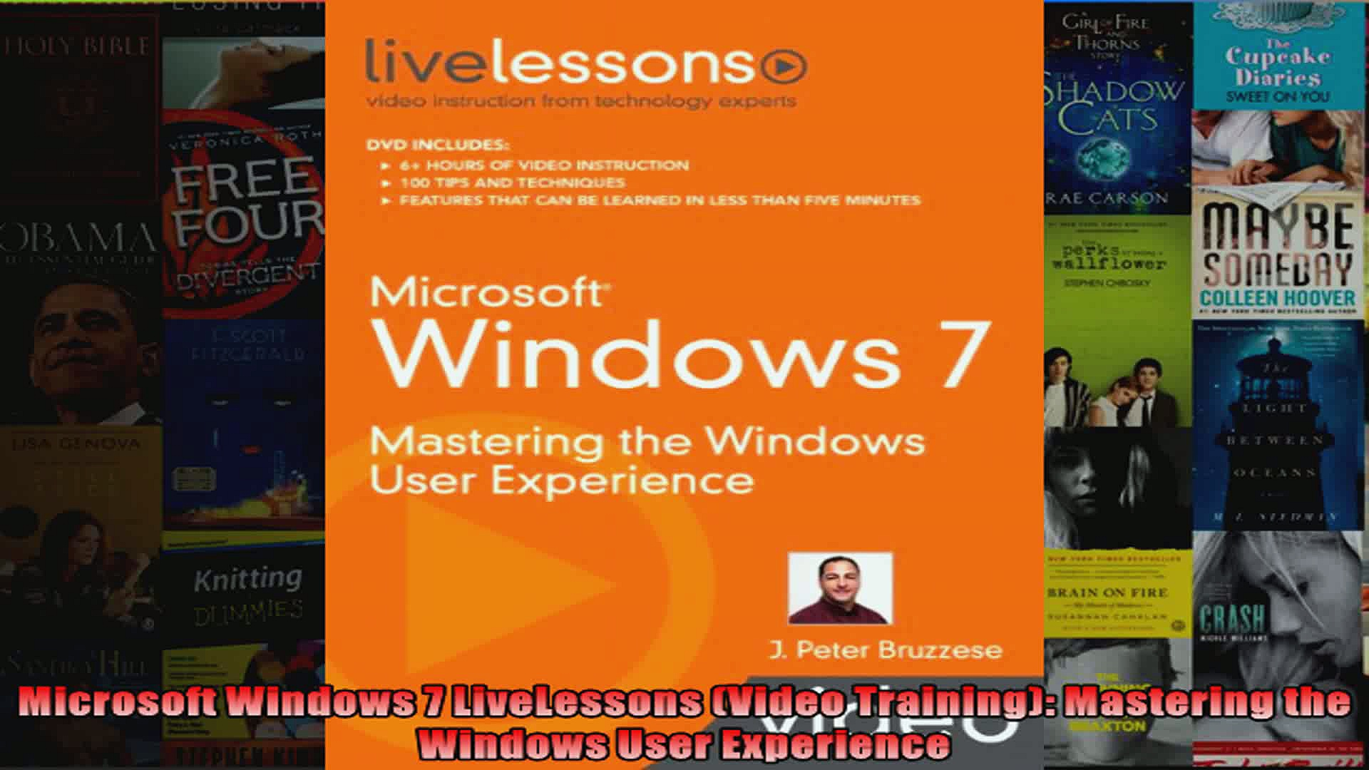 Microsoft Windows 7 LiveLessons Video Training Mastering the Windows User Experience