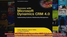 Success with Microsoft Dynamics CRM 40 Implementing Customer Relationship Management