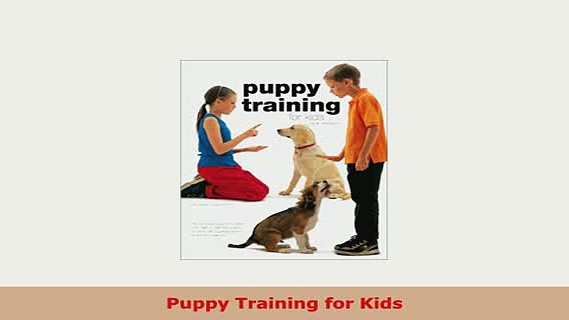 PDF  Puppy Training for Kids PDF Book Free