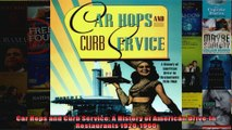 Car Hops and Curb Service A History of American DriveIn Restaurants 19201960