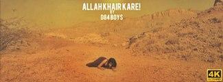 Allah Khair Kare - D84 Boys -  Official HD Video