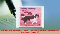PDF  Clicker Dances with Dogs Clicker Training Specialised Recipes Level 3 Read Full Ebook