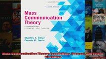 Mass Communication Theory Foundations Ferment and Future 7th Edition