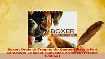 Download  Boxer Drole de Trogne Un Quatre Pattes a Fort Caractere Le Boxer Calvendo Animaux PDF Full Ebook